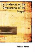 The Evidences of the Genuineness of the Gospels