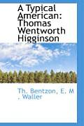 A Typical American: Thomas Wentworth Higginson