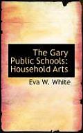 The Gary Public Schools: Household Arts