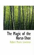 The Magic of the Horse-Shoe