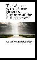 The Woman with a Stone Heart: A Romance of the Philippine War