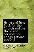 Hymn and Tune Book for the Church and the Home and Services for Congregational Worship