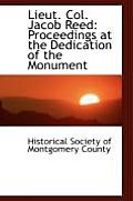 Lieut. Col. Jacob Reed: Proceedings at the Dedication of the Monument
