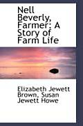 Nell Beverly, Farmer: A Story of Farm Life