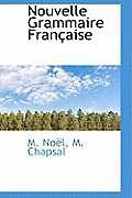 Nouvelle Grammaire Fran Aise