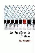 Les Probl Mes de L'Histoire