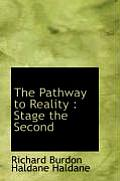 The Pathway to Reality: Stage the Second