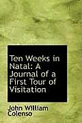 Ten Weeks in Natal: A Journal of a First Tour of Visitation
