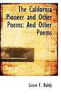 The California Pioneer and Other Poems: And Other Poems