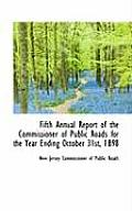 Fifth Annual Report of the Commissioner of Public Roads for the Year Ending October 31st, 1898
