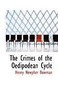 The Crimes of the Oedipodean Cycle