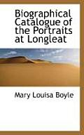 Biographical Catalogue of the Portraits at Longleat