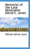 Memorial of the Late Honorable David S. Jones