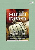The Great Vegetable Plot: Delicious Varieties to Grow and Eat