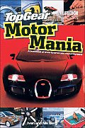 Top Gear Motor Mania: A Truckload of Trivia to Drive You Round the Bend