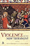 Violence in the New Testament: Jesus Followers and Other Jews Under Empire