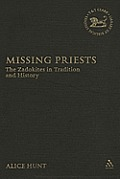 Missing Priests: The Zadokites in Tradition and History