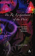 The Re-Enchantment of the West, Vol 2: Alternative Spiritualities, Sacralization, Popular Culture and Occulture