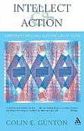 Intellect and Action: Elucidations on Christian Theology and the Life of Faith