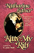 Kitty, My Rib: The Heartwarming Story of a Woman of Courage and Devotion
