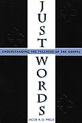 Just Words Understanding The Fullness Of