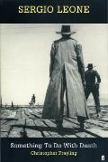 Sergio Leone Something to do with Death