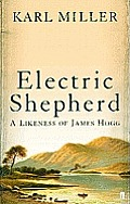 Electric Shepherd A Likeness of James Hogg