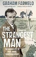 Strangest Man The Hidden Life of Paul Dirac Quantum Genius
