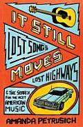 It Still Moves Lost Highways & the Search for the Next American Music
