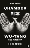 Chamber Music Wu Tang & America in 36 Pieces