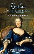 Emilie La Marquise Du Chtelet Defends Her Life Tonight