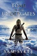 Tome Of The Undergates The Aeons Gate Book One