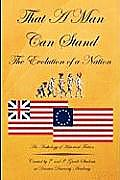 That a Man Can Stand: The Evolution of a Nation