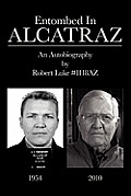 Entombed in Alcatraz An Autobiography by Robert Luke #1118AZ
