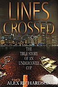 Lines Crossed (the True Story of an Undercover Cop)