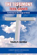 The Testimony of a Teen Sinner: Conformed to the Image of Christ