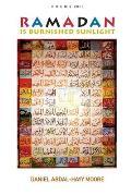Ramadan is Burnished Sunlight / Poems 2011