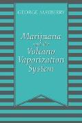 Marijuana and the Volcano Vaporization System