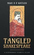 Tangled Shakespeare: A Midsummer Night's Dream