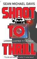 Shoot to Thrill!: The life and times of a reality TV cameraman