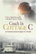 Coach in Cottage C: A story inspired by events in the life of Victor C. Prinzi