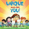 Unique Starts with YOU!: Unique - being the only one of its kind; unlike anything else.