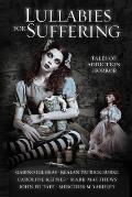 Lullabies For Suffering Tales of Addiction Horror