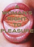 A Woman's Right to Pleasure