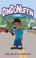 Tyrone I Din Do Nuffin