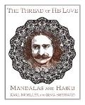 The Thread of His Love: Mandalas and Haiku