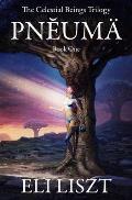 Pneuma: The Celestial Beings Trilogy