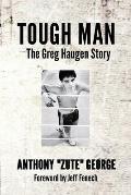 Tough Man: The Greg Haugen Story