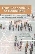 From Connectivity to Community: The ICF Method for Economic, Social and Cultural Growth in the Digital Age