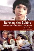 Bursting the Bubble: The Tortured Life and Untimely Death of David Vetter